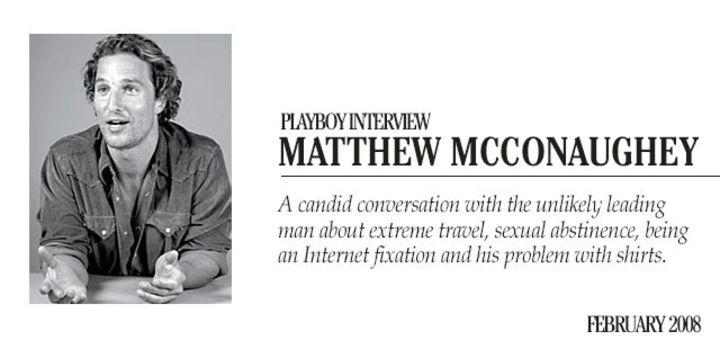 Playboy Interview - Matthew McConaughey: