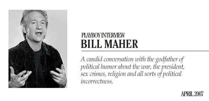 Playboy Interview - Bill Maher: