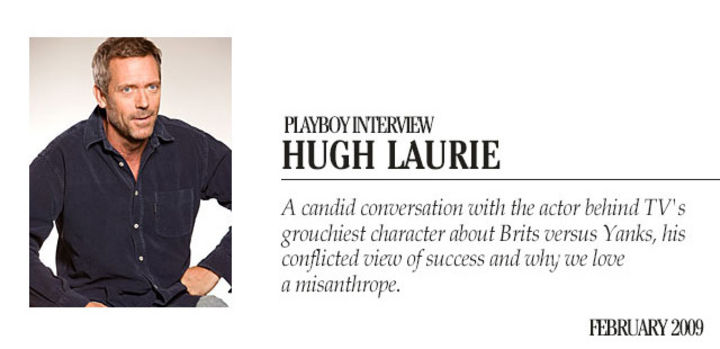Playboy Interview - Hugh Laurie: