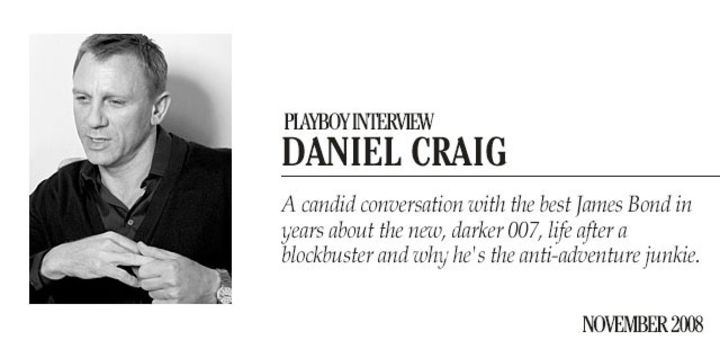 Playboy Interview - Daniel Craig: